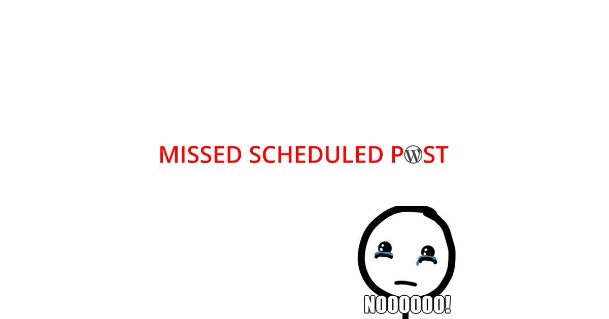 Stop Missing Scheduled Posts In WordPress