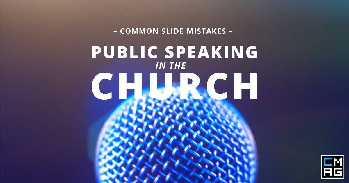 Public Speaking in the Church: Avoid These Common Slide Mistakes [Series]