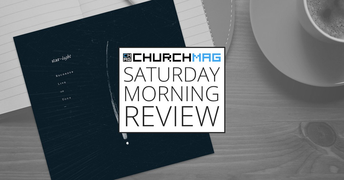 'Starlight' by Bethel Music [Saturday Morning Review]