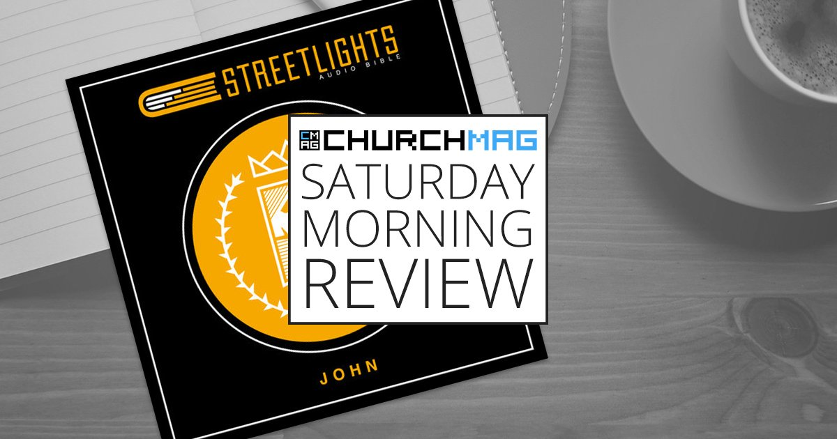 Streetlights Audio Bible and App [Saturday Morning Review]
