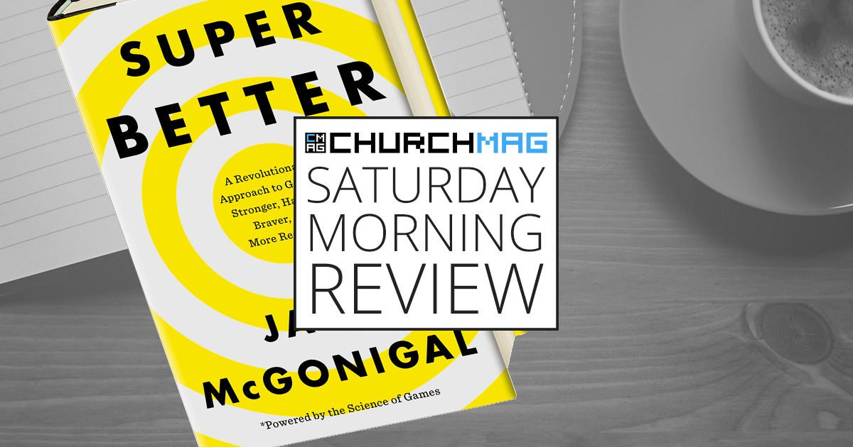 'SuperBetter' by Jane McGonigal [Saturday Morning Review]