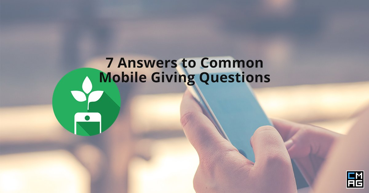 7 Common Questions About Mobile Giving from Pastors and Church Leaders