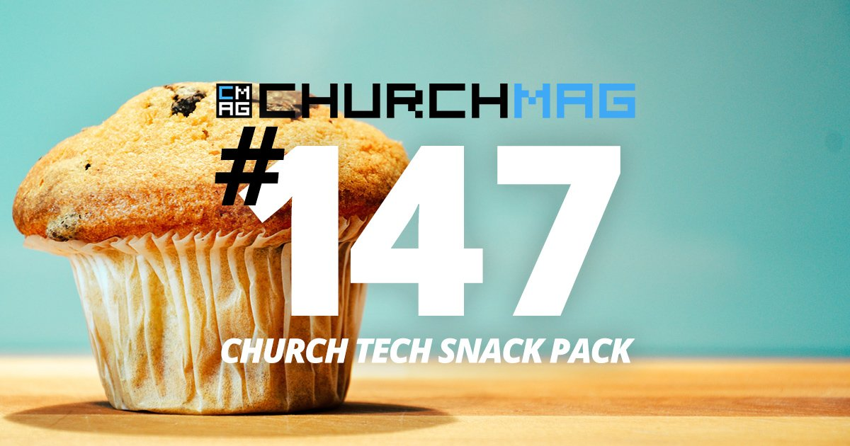 Church Tech Snack Pack #147