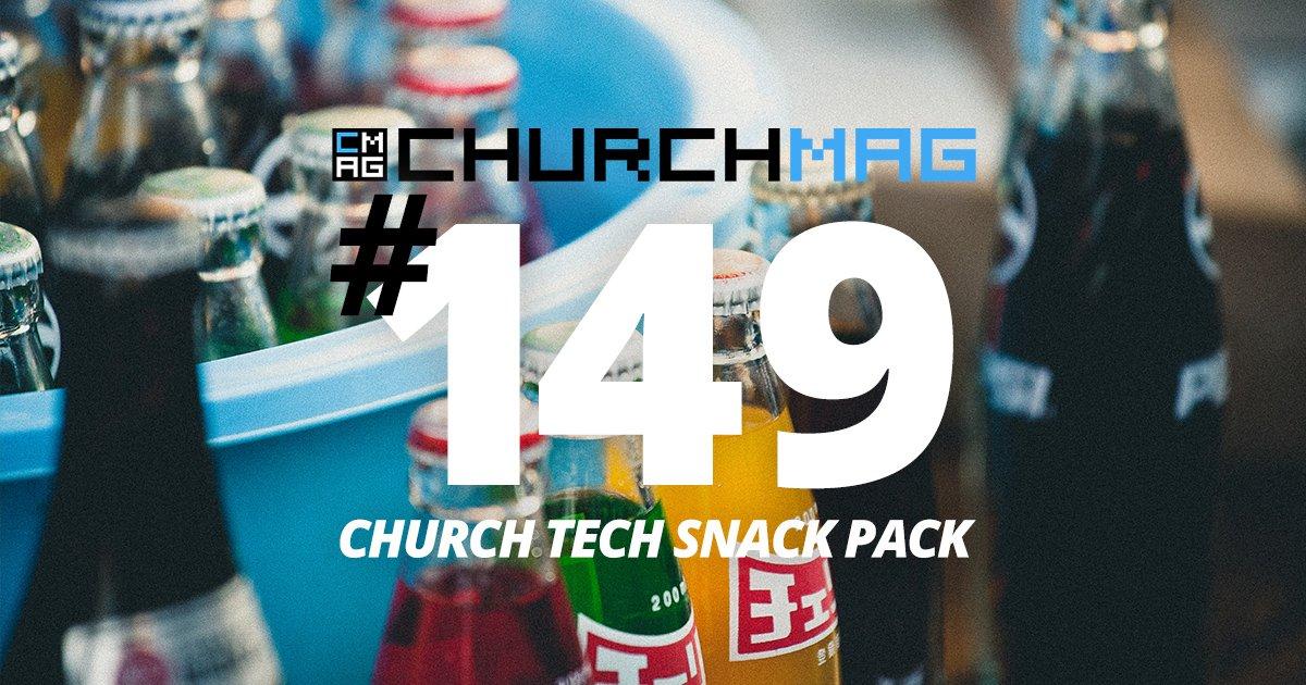 Church Tech Snack Pack #149
