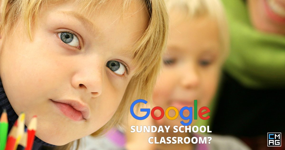 The Google Sunday School Classroom?