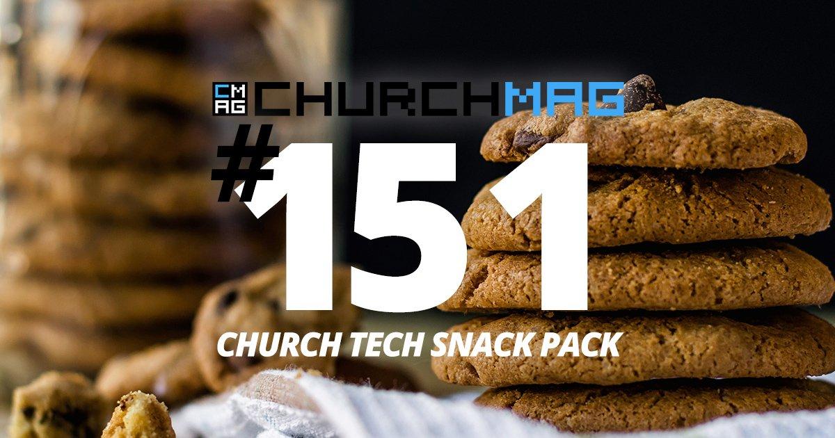 Church Tech Snack Pack #151