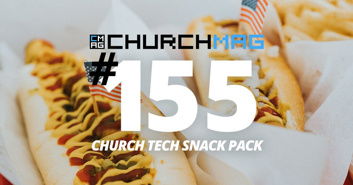 Church Tech Snack Pack #155