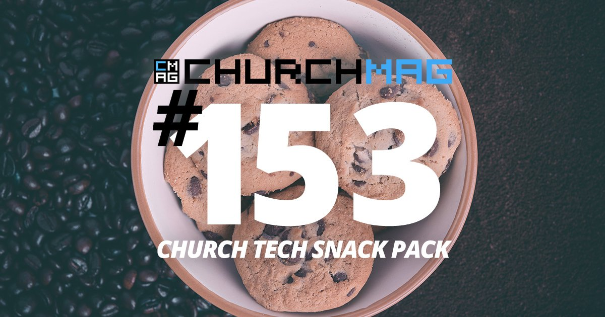 Church Tech Snack Pack #153