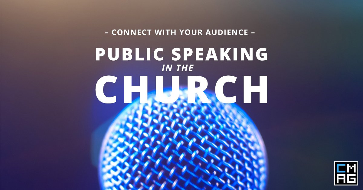 Public Speaking in the Church: How to Connect with Your Audience [Series]