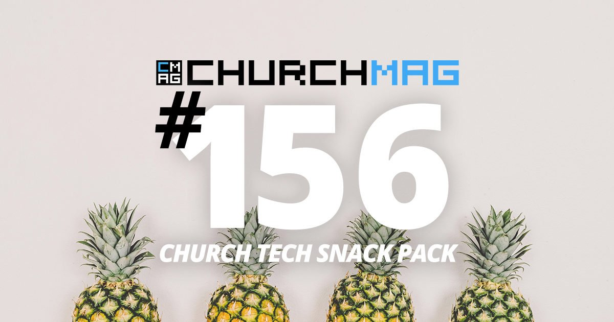 Church Tech Snack Pack #156