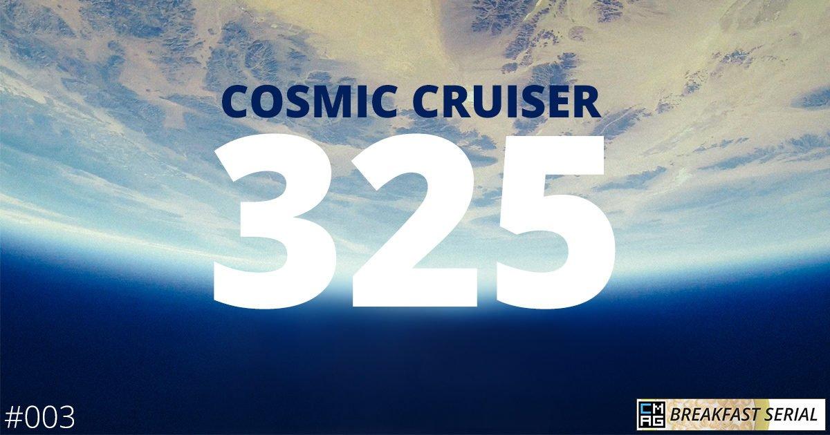 Cosmic Cruiser 325