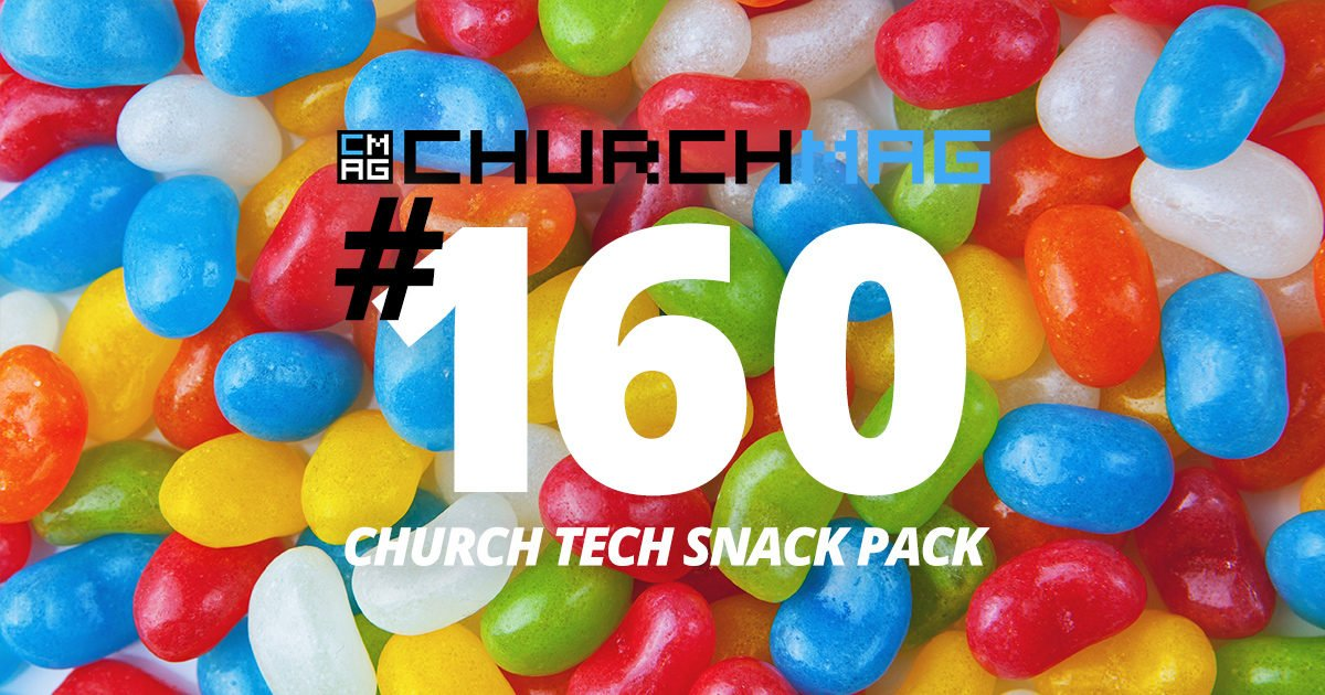 Church Tech Snack Pack #160