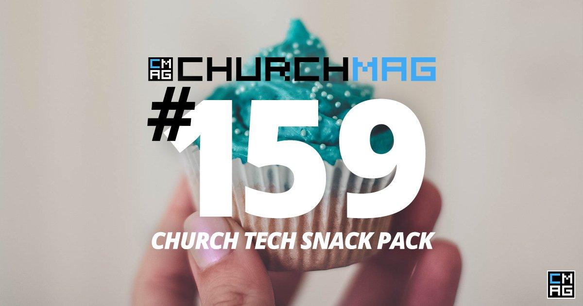 Church Tech Snack Pack #159