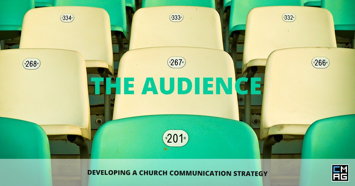 Developing A Church Communication Strategy – The Audience