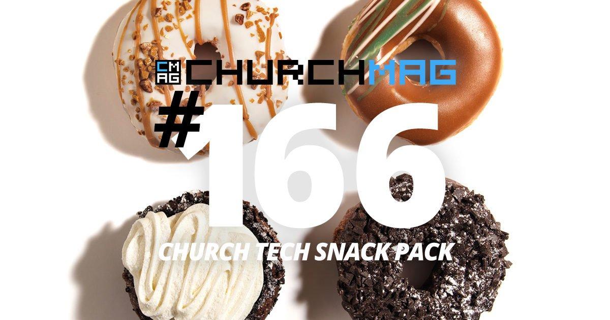 Church Tech Snack Pack #166