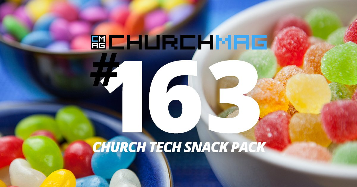 Church Tech Snack Pack #163