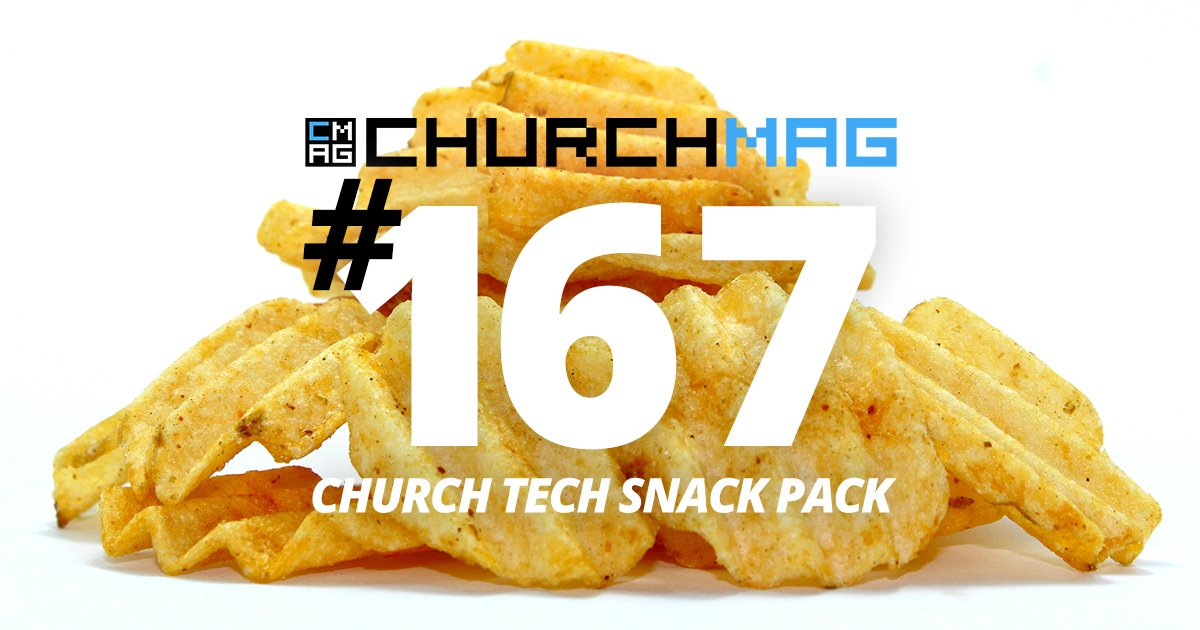Church Tech Snack Pack #167