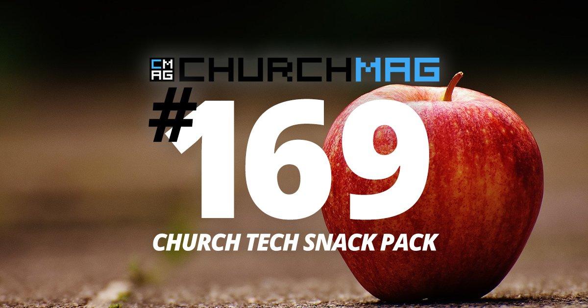 Church Tech Snack Pack #169