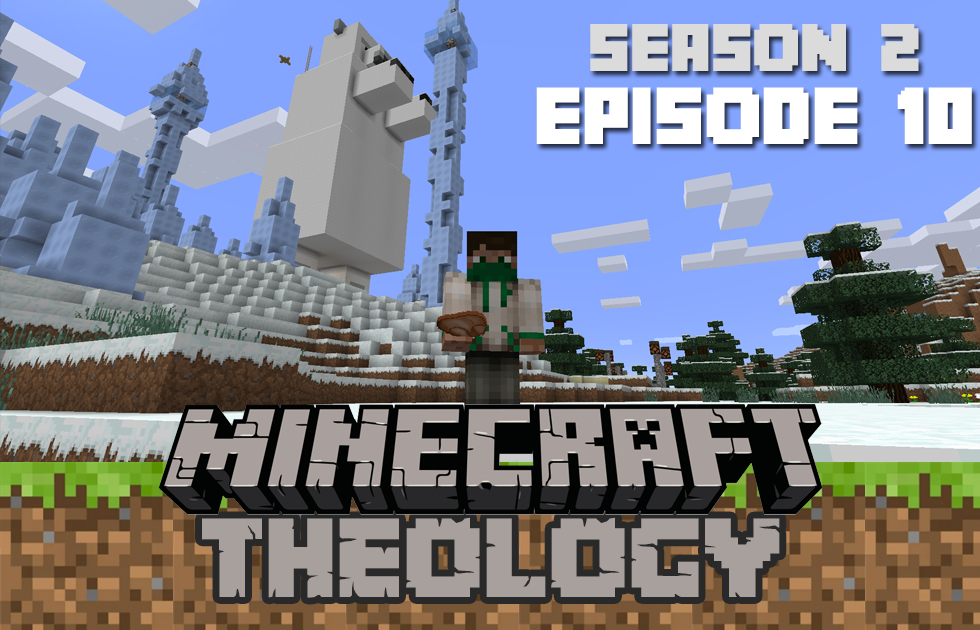 Minecraft Theology S2E10: We Did It For Extra Life