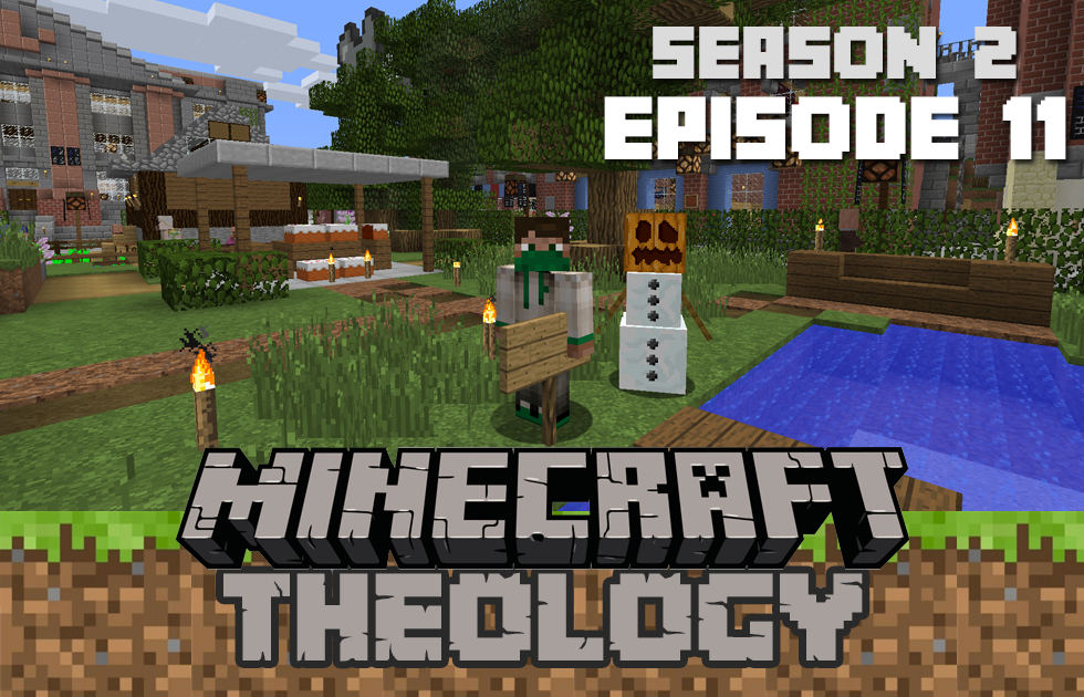 Minecraft Theology S2E11: Play Video Games With My Son