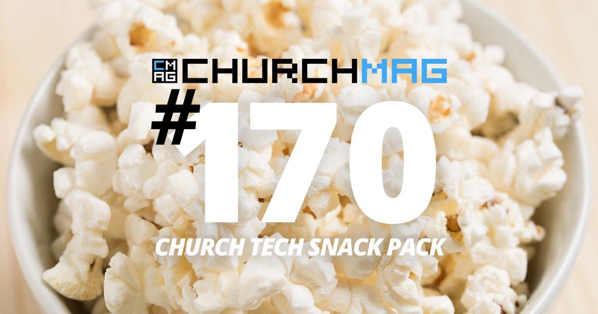 Church Tech Snack Pack #170