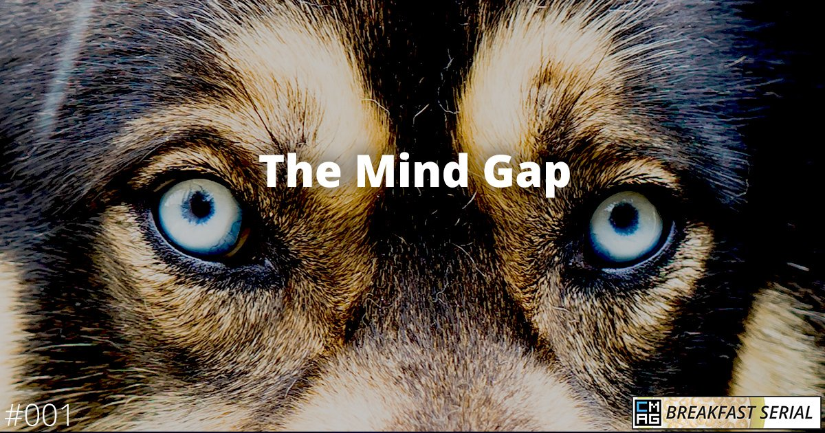 The Mind Gap (#001) [Breakfast Serial]