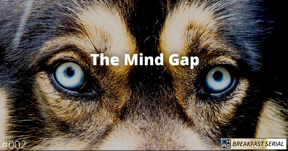The Mind Gap (#002) [Breakfast Serial]