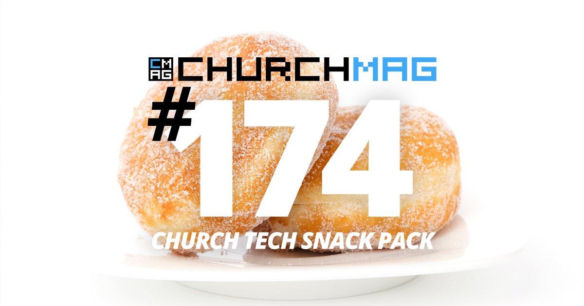 Church Tech Snack Pack #174