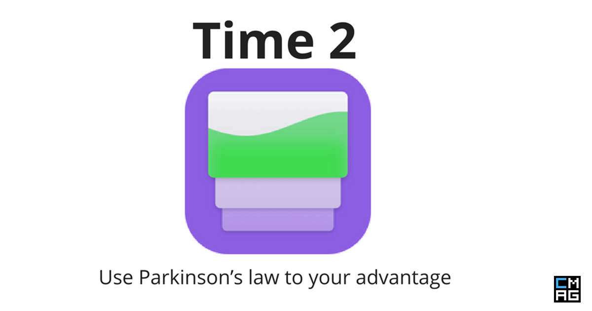 Time 2: Use Parkinson's Law to Your Advantage