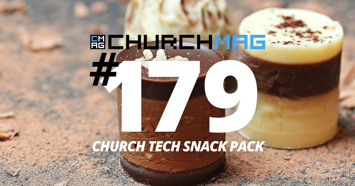 Church Tech Snack Pack #179