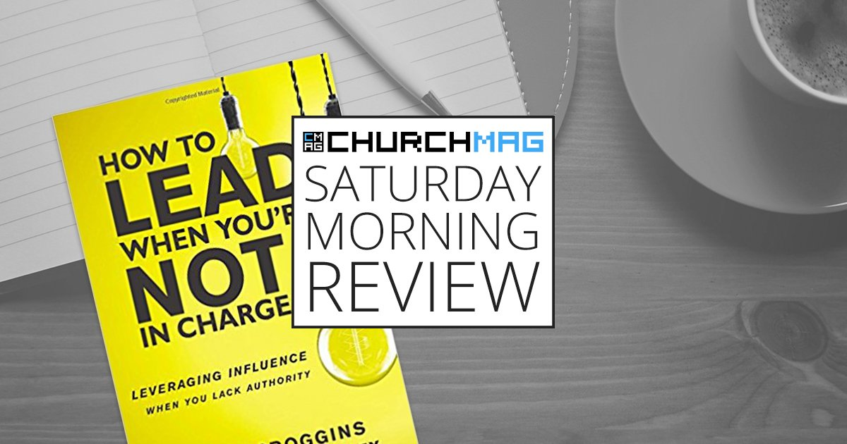 [GIVEAWAY] 'How to Lead When You're Not in Charge' by Clay Scroggins [Saturday Morning Review]