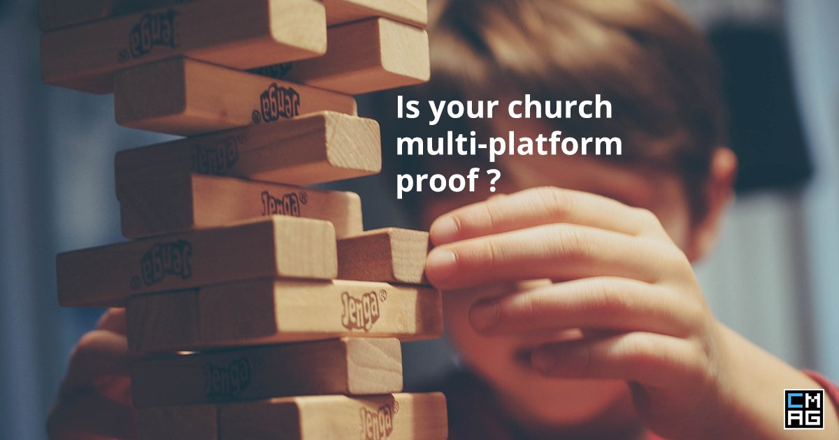 Multi-Platform Proof Your Church