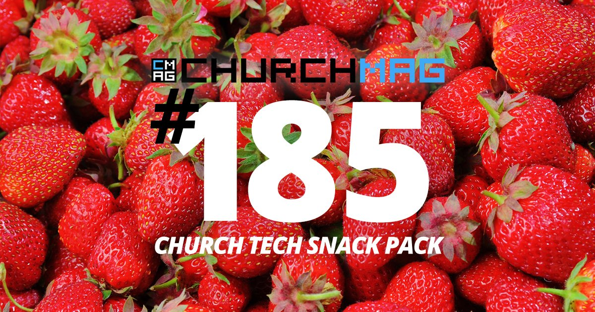 Church Tech Snack Pack #185