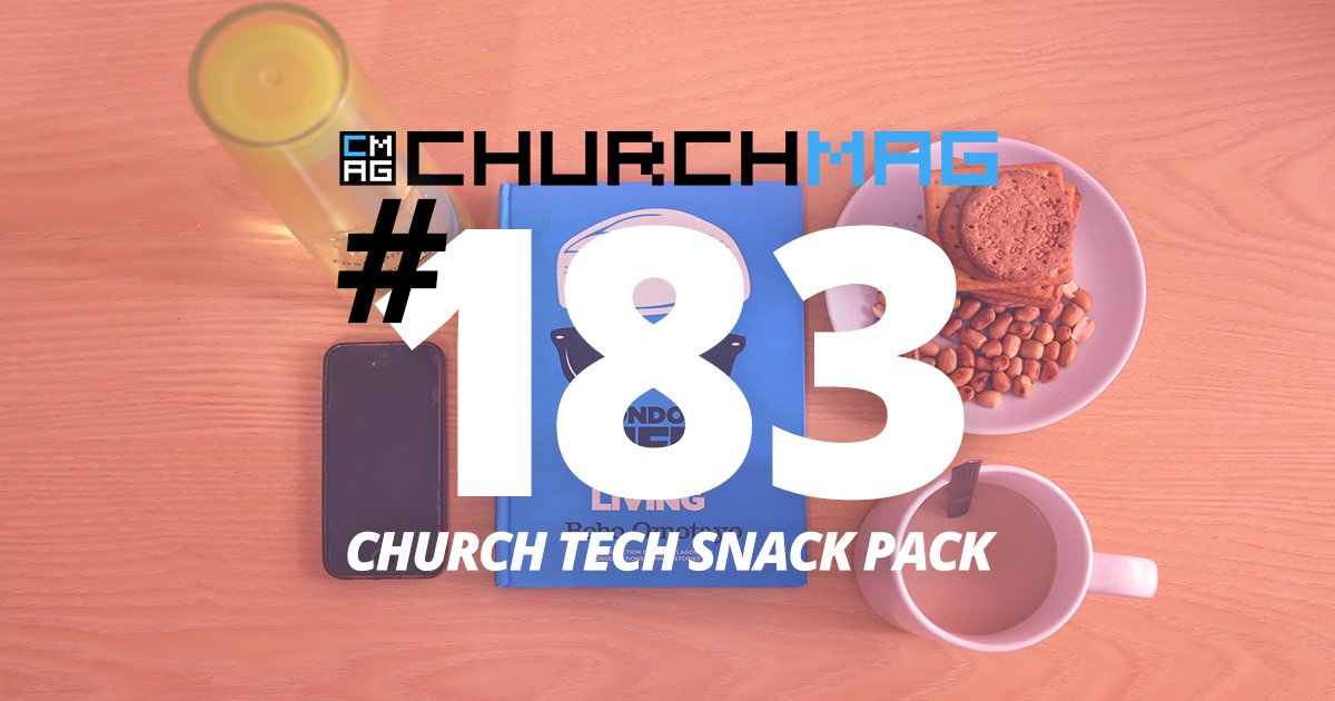 Church Tech Snack Pack #183
