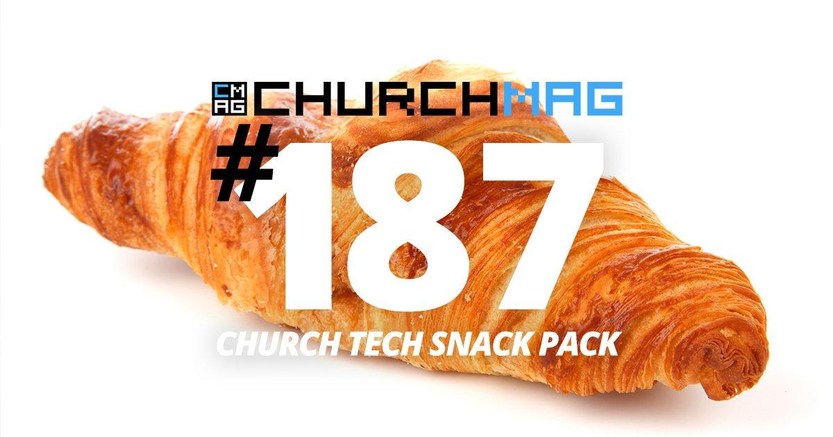Church Tech Snack Pack #187