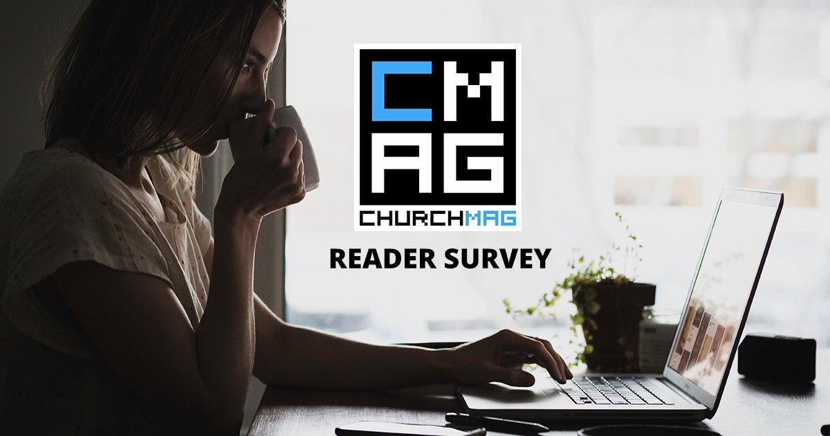 2018 ChurchMag Reader Survey