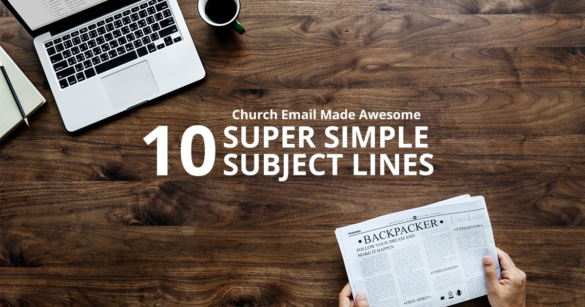 Church Email Made Awesome: 10 Super Simple Subject Lines