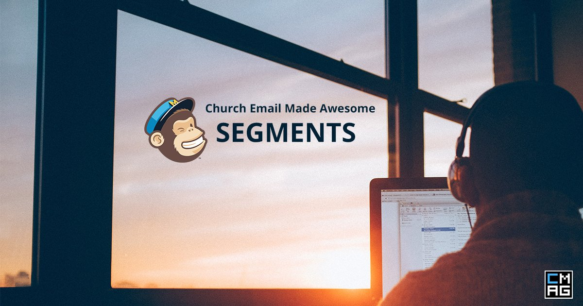 Church Email Made Awesome: MailChimp Segments