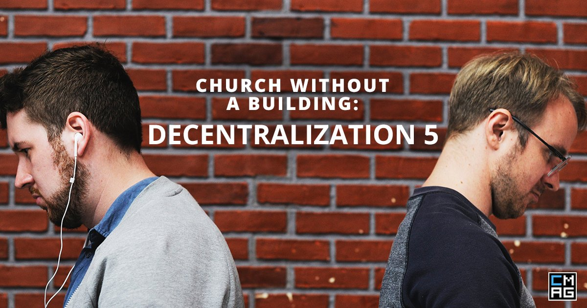 Church Without A Building: Decentralization 5