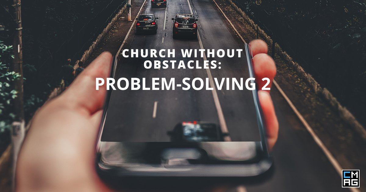 Church Without Obstacles: Problem-Solving 2