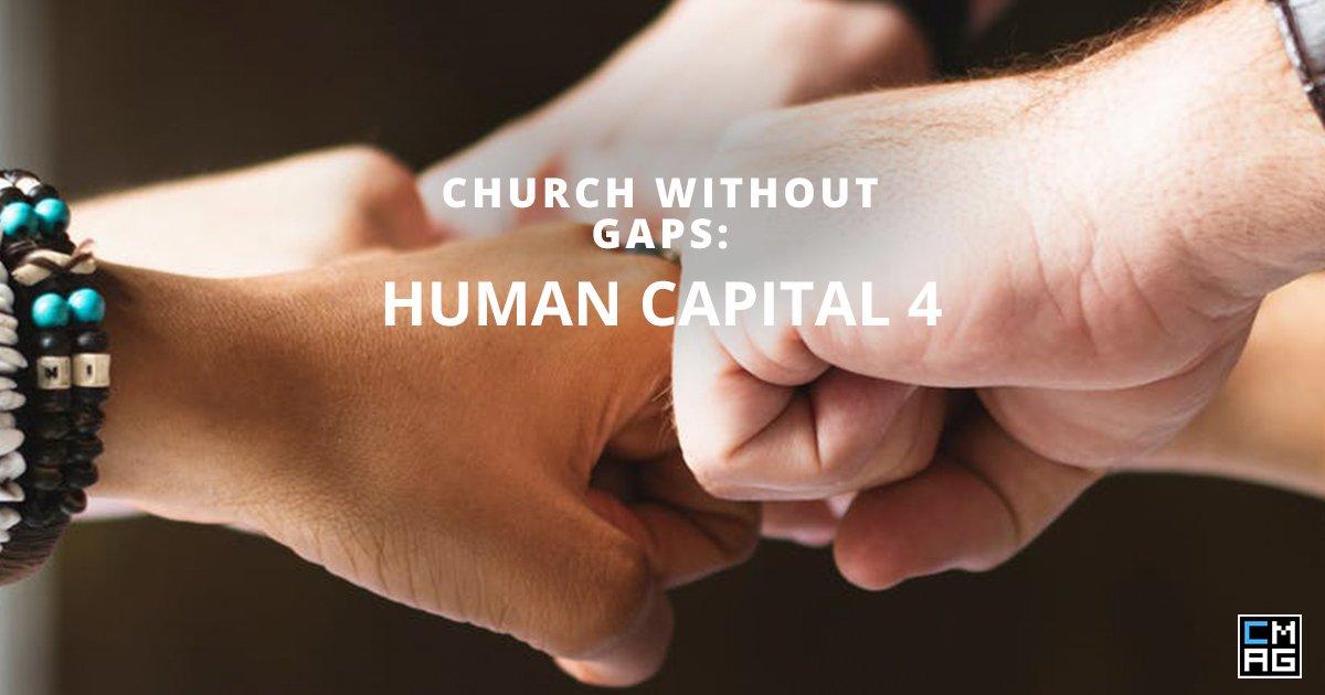 Church Without Gaps: Human Capital 4