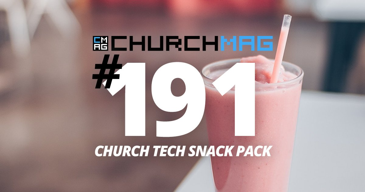 Church Tech Snack Pack #191