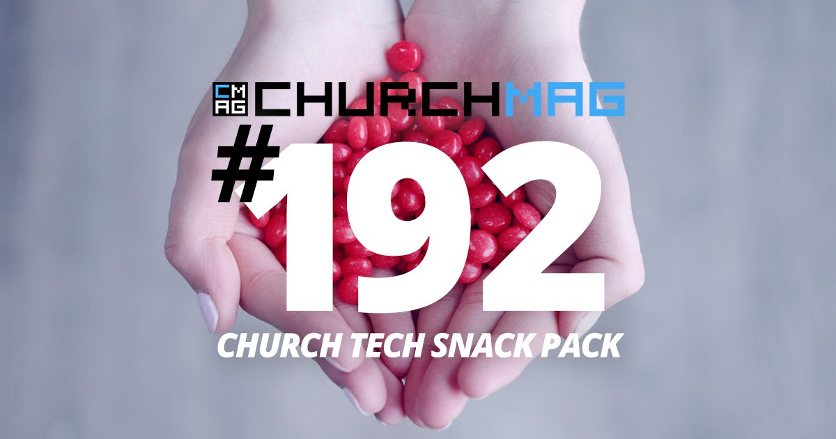 Church Tech Snack Pack #192
