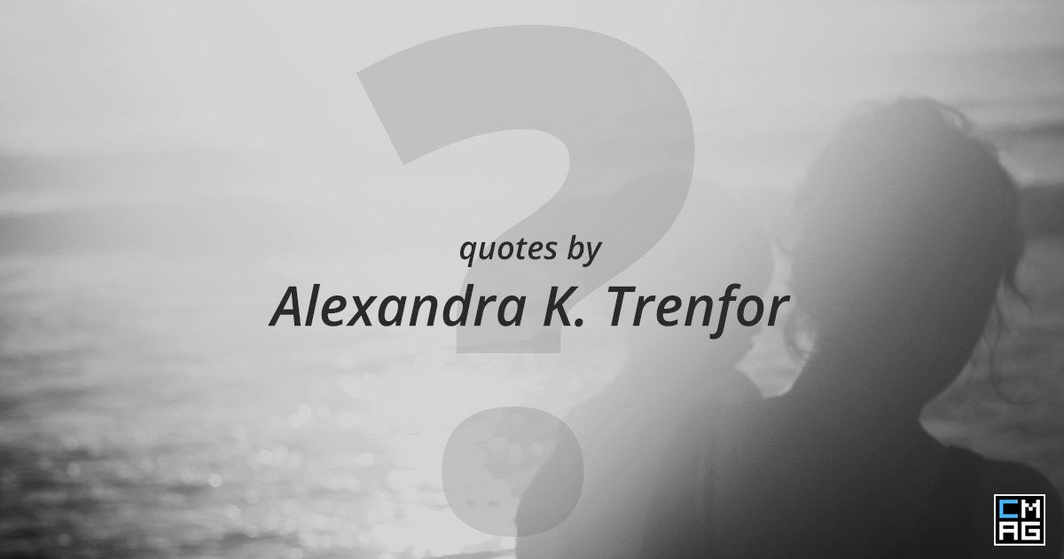 Alexandra K. Trenfor Reminded Me of These Two Things