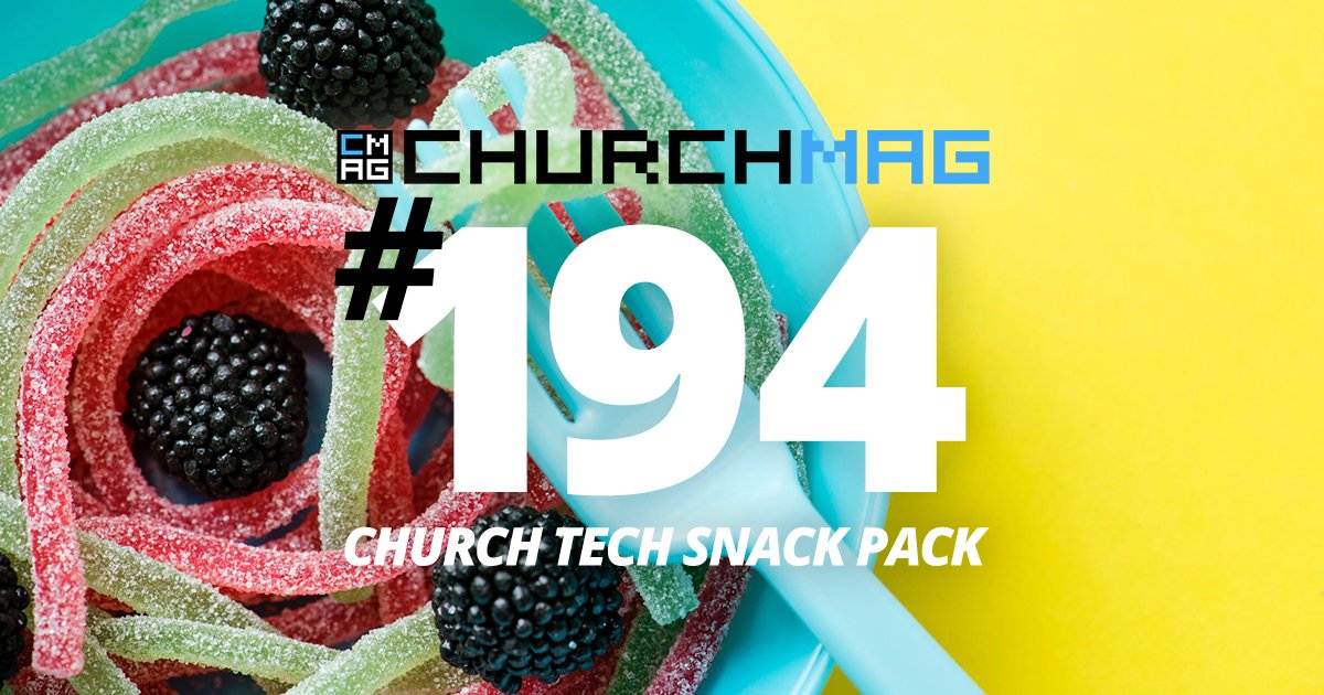 Church Tech Snack Pack #194