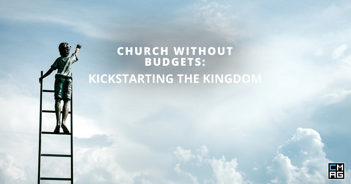 Church Without Budgets: Kickstarting the Kingdom 9