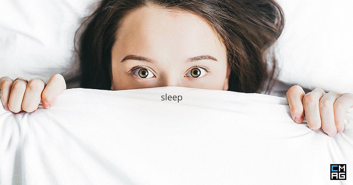 A Word of Advice: SLEEP!