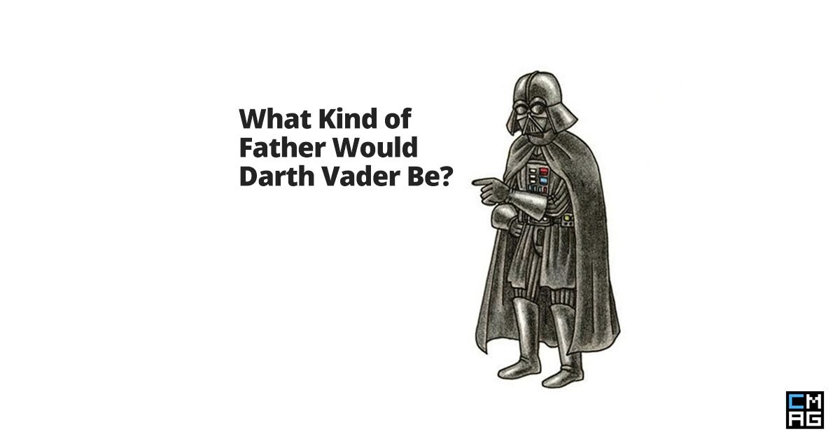 What Kind of Father Would Darth Vader Be?