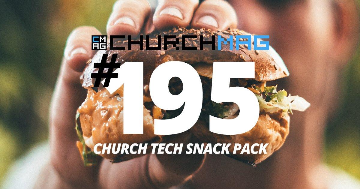 Church Tech Snack Pack #195