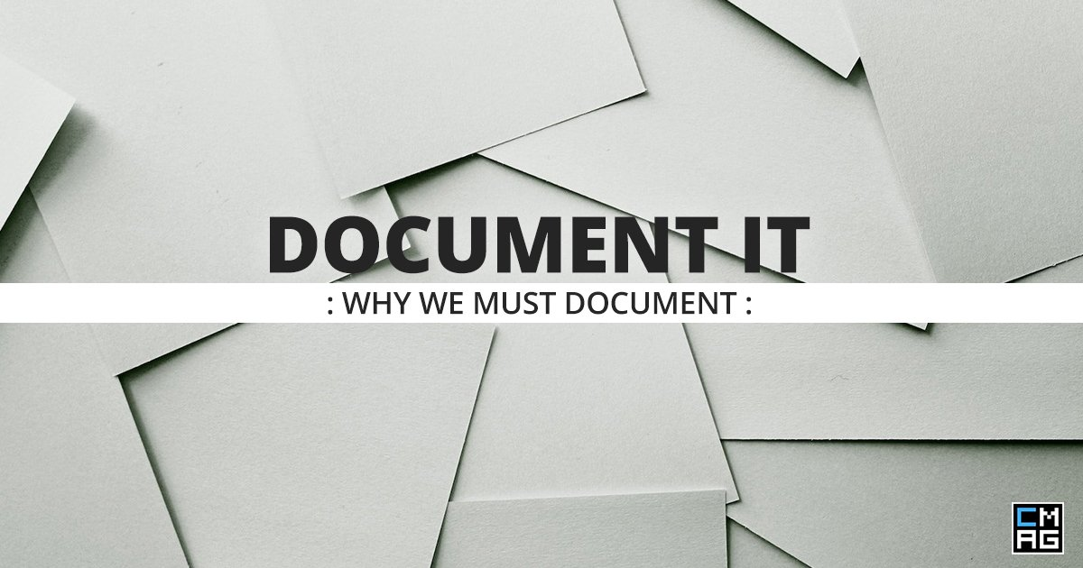 Document It: Why We Must Document